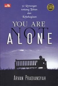 You Are Not Alone - Arvan Pradiansyah